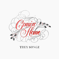 Trey Songz - Comin Home (Explicit)