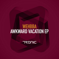 Wehbba - Awkward Vacation EP