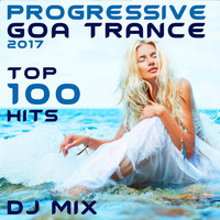 Progressive Goa Doc - Progressive Goa Trance 2017 Top 100 Hits DJ Mix