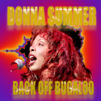 Donna Summer - Back Off Bugaloo