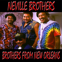 The Neville Brothers - Brothers From New Orleans