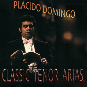 Placido Domingo - Classic Tenor Arias
