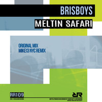 Brisboys - Meltin Safari
