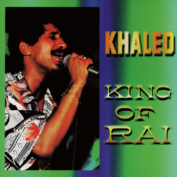 Khaled - King of Rai