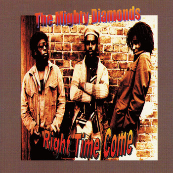 The Mighty Diamonds - Right Time Come