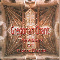 Monks Of The Abbey Of Notre Dame - Gregorian Chant