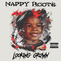 Nappy Roots - Looking Grown