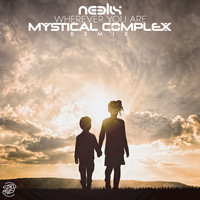 Neelix - Wherever You Are (Mystical Complex Remix)