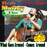 Bob Marley & The Wailers - What Goes Around Comes Around (Remix)