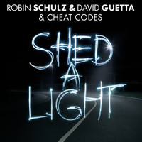 Robin Schulz & David Guetta - Shed A Light (feat. Cheat Codes)