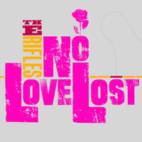 The Rifles - No Love Lost (Re-Mastered)
