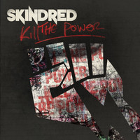 Skindred - Kill the Power