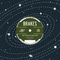 Brakes - Don't Take Me to Space
