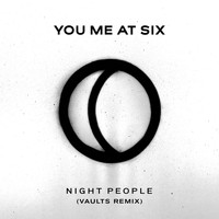 You Me At Six - Night People (Vaults Remix)