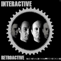 Interactive - Retroactive - The Very Best...And More! (Explicit)