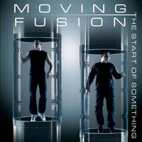 Moving Fusion - The Start Of Something