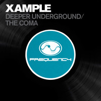 Xample - Deeper Underground/ The Coma