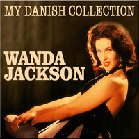 Wanda Jackson - My Danish Collection