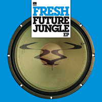 Fresh - Future Jungle EP