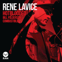 Rene LaVice - Hot Blooded / Bill Folderson
