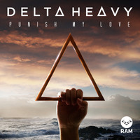 Delta Heavy - Punish My Love