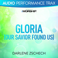 Darlene Zschech - Gloria (Our Savior Found Us) (Audio Performance Trax)
