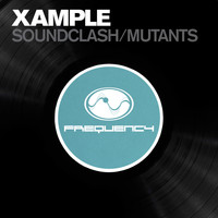 Xample - Soundclash/ Mutants