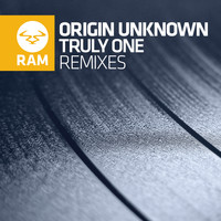 Origin Unknown - Truly One Remixes (Remixes)