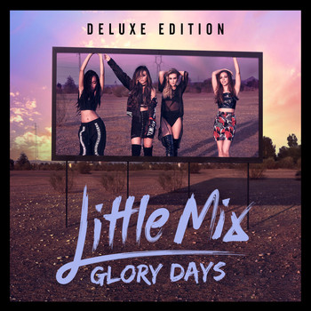 Little Mix - Glory Days (Deluxe)