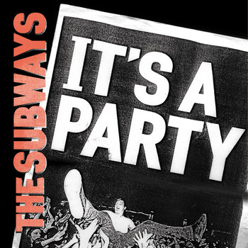The Subways - It's a Party