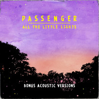 Passenger - All the Little Lights Bonus Acoustic Versions (Explicit)