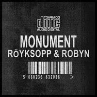 Röyksopp & Robyn - Monument Remixes