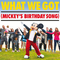 Tony Ferrari - What We Got (Mickey's Birthday Song)