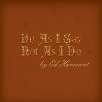 Ed Harcourt - Do as I Say Not as I Do
