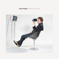 Chuck Prophet - Would You Love Me