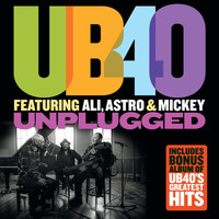 UB40 featuring Ali, Astro & Mickey - Unplugged