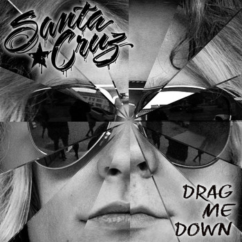 Santa Cruz - Drag Me Down