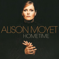Alison Moyet - Hometime (Re-Issue – Deluxe Edition)