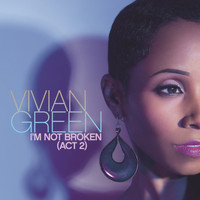 Vivian Green - I'm Not Broken (Act 2)