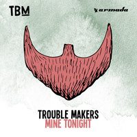 Trouble Makers - Mine Tonight