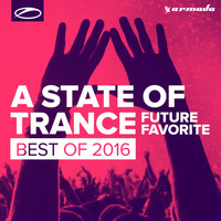 Armin van Buuren - A State Of Trance - Future Favorite Best Of 2016