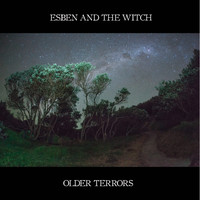 Esben and the Witch - Older Terrors