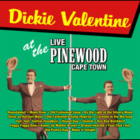 Dickie Valentine - Dickie Valentine Live At The Pinewood Cape Town