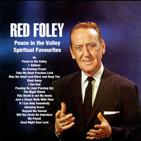 Red Foley - Peace in the Valley : Spiritual Favourites