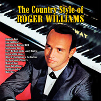 Roger Williams - The Country Style of Roger Williams