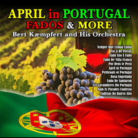 Bert Kaempfert And His Orchestra - April in Portugal ;Fados and More