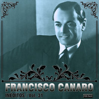 Francisco Canaro - Inéditos, Vol. 31