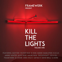 Framewerk - Kill the Lights, Vol. 1