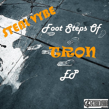 Steal Vybe - Foot Steps of Tron