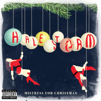 Halestorm - Mistress for Christmas (Explicit)
